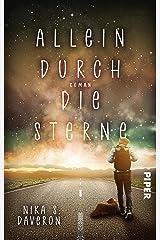 Allein durch die Sterne: Roman   Dystopisches Fantasy-Jugendbuch ab 16 über eine verlassene Welt Kindle Ausgabe