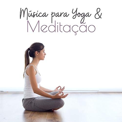 Música para Yoga & Meditação by Relaxar Meditação Clube on ...
