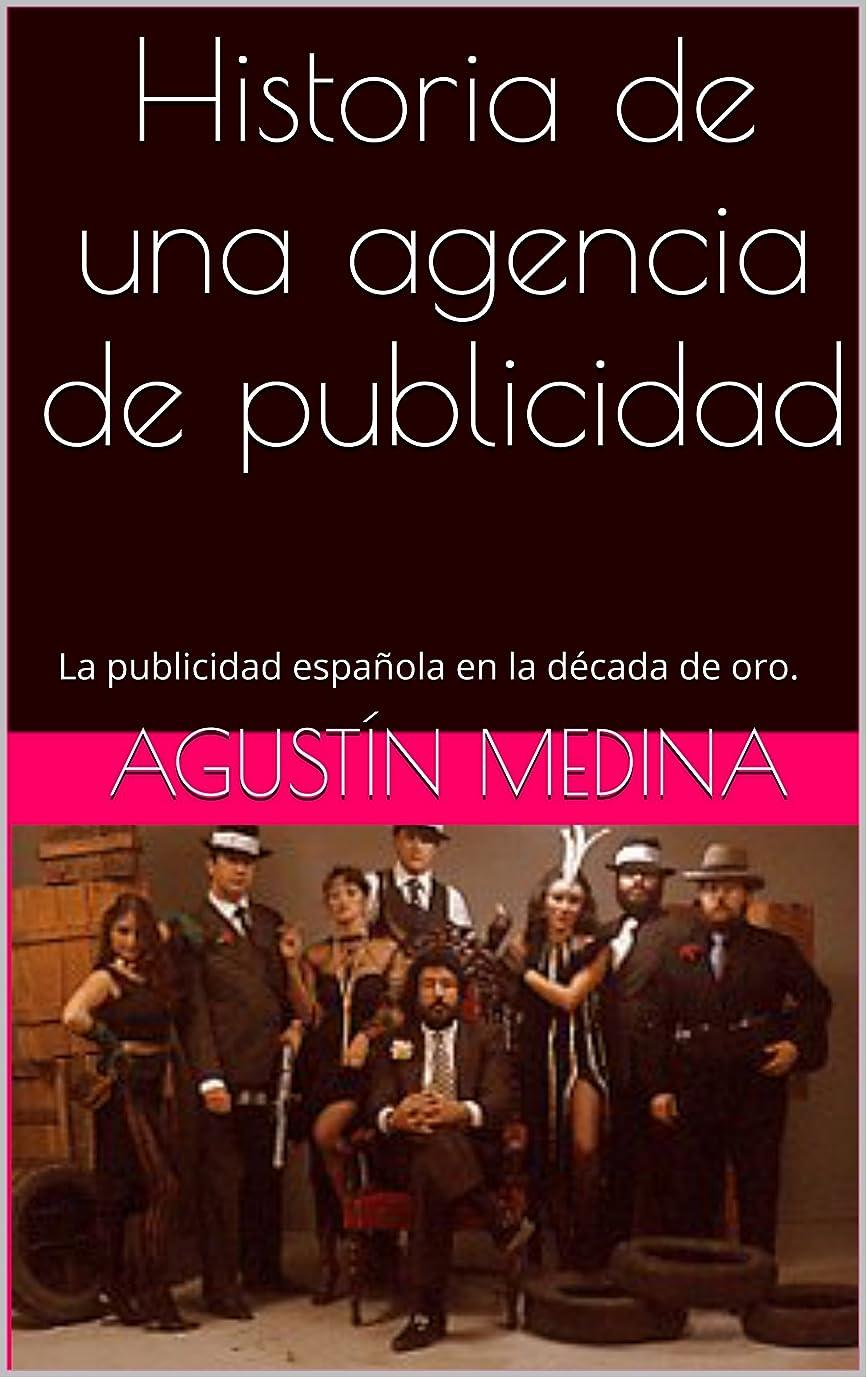 講義浮くメッセンジャーHistoria de una agencia de publicidad: La publicidad espa?ola en la década de oro. (Spanish Edition)