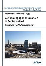 Verfassungsgerichtsbarkeit in Zentralasien Ix: Sammlung von Verfassungstexten (Soviet and Post-Soviet Politics and Society 133) (German Edition)