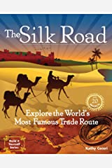 The Silk Road: Explore the World's Most Famous Trade Route with 20 Projects (Build It Yourself) Kindle Edition