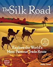 The Silk Road: Explore the World's Most Famous Trade Route with 20 Projects (Build It Yourself)