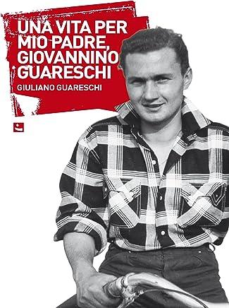 Una vita per mio padre Giovannino Guareschi (TTIR : Topolino transports internationaux routiers)
