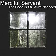 The Good Is Still Alive Nasheed