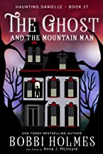 The Ghost and the Mountain Man (Haunting Danielle Book 27)