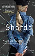 Shards: A Young Vice Cop Investigates Her Darkest Case of Meth Addiction―Her Own