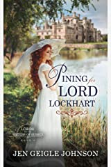 Pining for Lord Lockhart: Sweet Regency Romance (Lords for the Sisters of Sussex Book 5) Kindle Edition