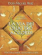 La via dei quattro accordi: Padroneggiare il sogno della vita. - Un libro di saggezza tolteca. (Nuove frontiere del pensiero) (Italian Edition)