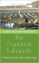 The Aquarian Labyrinth: A New Pattern for a New Age (English Edition)