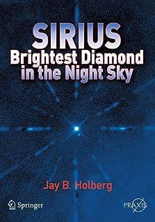 Sirius: Brightest Diamond in the Night Sky