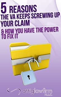 5 Reasons the VA Keeps Screwing up Your VA Claim.: And How You Have the Power to Fix It!
