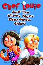 Chef Louie and the Chewy Gluey Chocolate Chips