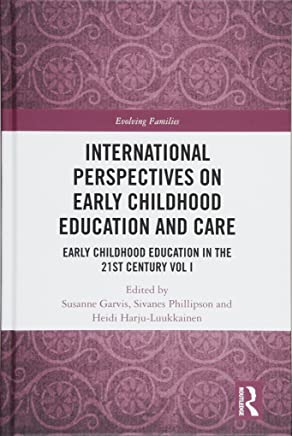 International Perspectives on Early Childhood Education and Care: Early Childhood Education in the 21st Century Vol I