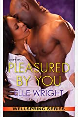 Pleasured by You (Wellspring Series Book 3) Kindle Edition