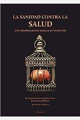 La sanidad contra la salud (Spanish Edition) Kindle Edition