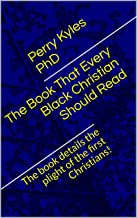 The Book That Every Black Christian Should Read: This book details the plight of the first Christians! (African Diaspora S...