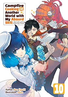 Campfire Cooking in Another World with My Absurd Skill: Volume 10 (English Edition)