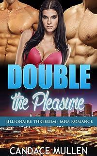 Double the Pleasure : Billionaire Threesome MFM Romance