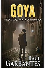 Goya: Tres casos de asesinatos con suspense e intriga (Crímenes en tierras violentas) (Spanish Edition) Kindle Edition