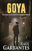 Goya: Tres casos de asesinatos con suspense e intriga (Crímenes en tierras violentas)