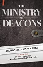 The Ministry of Deacons: Biblical Leadership: A Handbook Detailing Godly Order