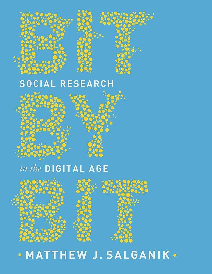 仕方温帯野なBit by Bit: Social Research in the Digital Age (English Edition)
