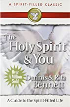 The Holy Spirit and You: A Guide to the Spirit Filled Life