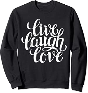 Live Laugh Love Inspiration Quotes Graphic T-shirt, Quotes Sweatshirt