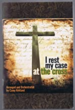 I Rest My Case at the Cross
