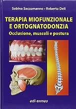 Terapia miofunzionale e ortognatodonzia. Occlusione, muscoli e posturaa