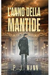 L'anno della Mantide: Le indagini del commissario Scala (Vol.1) Formato Kindle