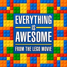 Everything Is Awesome (From