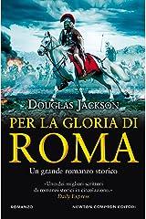 Per la gloria di Roma Formato Kindle