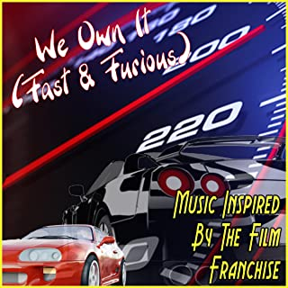 We Own It (Fast & Furious): Music Inspired by the Film Franchise [Explicit]