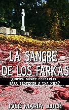 LA SANGRE DE LOS FARKAS (gran misterio, el amor de una familia bajo un terrible secreto)