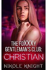 The Foxxxy Gentlemen's Club: Christian (Foxxxy Book 1) Kindle Edition