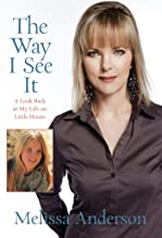 Way I See It: A Look Back at My Life on Little House