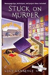 Stuck on Murder (A Decoupage Mystery Book 1) Kindle Edition