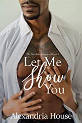 Let Me Show You (McClain Brothers Book 3) Kindle Edition