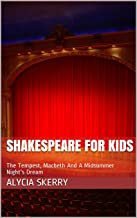 Shakespeare For Kids: The Tempest, Macbeth And A Midsummer Night's Dream
