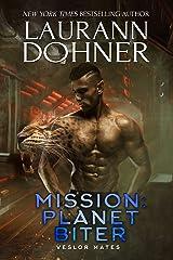 Mission: Planet Biter (Veslor Mates Book 4) Kindle Edition