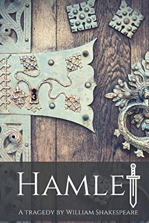 Hamlet : A tragedy by William Shakespeare: Unabridged Text