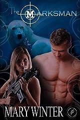 The Marksman (Nanook Warriors Book 2) Kindle Edition