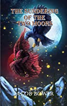 The Sundering of the Two Moons: And other stories of the Ilma (The History of Ilmgral. Book 1)