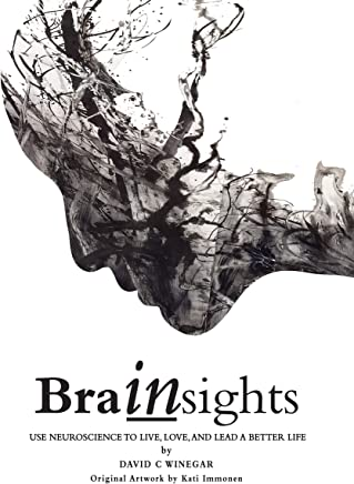 Brainsights: Use neuroscience to live, love, and lead a better life (English Edition)
