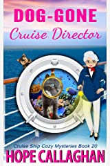 Dog-Gone Cruise Director: A Cruise Ship Cozy Mystery (Millie's Cruise Ship Mysteries Book 20) Kindle Edition