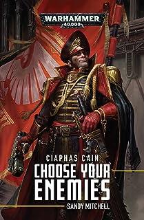 Ciaphas Cain: Choose Your Enemies: Choose Your Enemies (Volume 10)