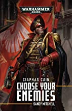 Ciaphas Cain: Choose Your Enemies: Choose Your Enemies (10)
