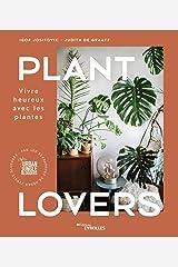 Plant Lovers: Vivre heureux avec les plantes Hardcover