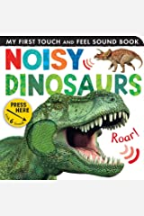 My First Touch & Feel:Noisy Dinosaurs Board book